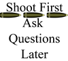 Shoot First Ask Questions Later Coffee Mug