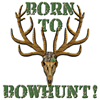 Born to Bowhunt!