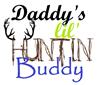 Daddys lil huntin Buddy