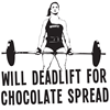 Will deadlift for chocolate... T-Shirt