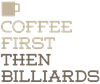Coffee Then Billiards