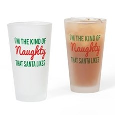 Im the Kind of Naughty Santa Likes Drinking Glass