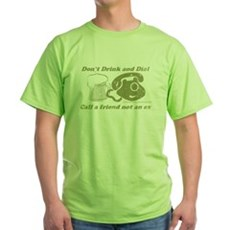 Don't Drink and Dial Green T-Shirt