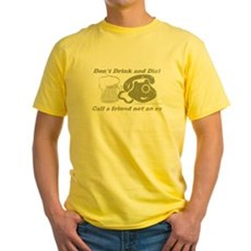 Don't Drink and Dial Yellow T-Shirt