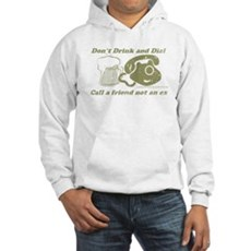 Don't Drink and Dial Hooded Sweatshirt