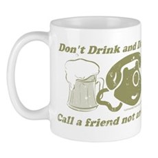 Don't Drink and Dial Mug