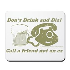 Don't Drink and Dial Mousepad