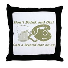 Don't Drink and Dial Throw Pillow