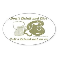 Don't Drink and Dial Oval Sticker