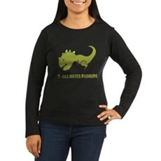 T-Rex Hates Pushups Long Sleeve T-Shirt