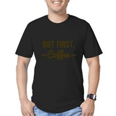 But First Coffee Mens Fitted Dark T-Shirt