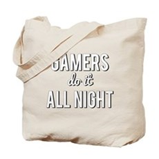 Gamers Do It All Night Tote Bag
