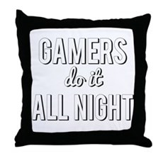 Gamers Do It All Night Throw Pillow