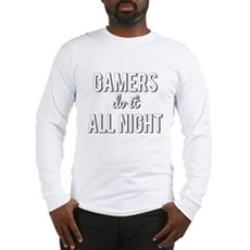 Gamers Do It All Night Long Sleeve T-Shirt
