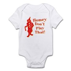 Homey Don't Play That! Infant Bodysuit