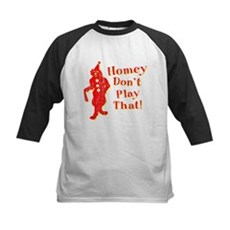 Homey Don't Play That! Kids Baseball Jersey