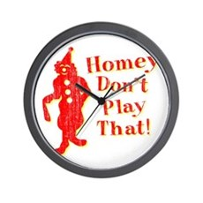 Homey Don't Play That! Wall Clock