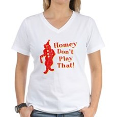 Homey Don't Play That! Womens V-Neck T-Shirt
