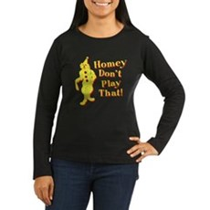 Homey Don't Play That! Womens Long Sleeve Dark T-