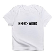 Beer is Greater than Work Infant T-Shirt