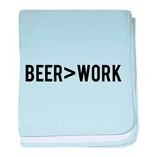 Beer is Greater than Work baby blanket