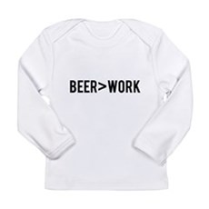 Beer is Greater than Work Long Sleeve T-Shirt