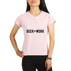 Beer is Greater than Work Performance Dry T-Shirt