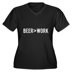Beer is Greater than Work Plus Size T-Shirt