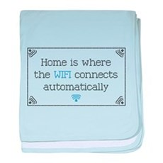 Home is Where the WIFI Connects baby blanket