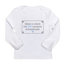Home is Where the WIFI Connects Long Sleeve T-Shir