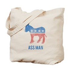 Ass Man Democrat Tote Bag