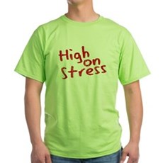High on Stress Green T-Shirt