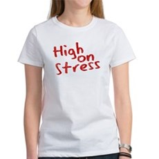 High on Stress Womens T-Shirt
