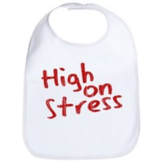 High on Stress Bib