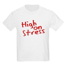 High on Stress Kids Light T-Shirt