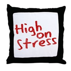 High on Stress Throw Pillow