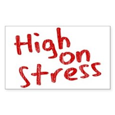 High on Stress Rectangle Sticker