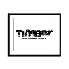 Timber - It's Going Down Framed Panel Print