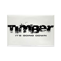 Timber - It's Going Down Rectangle Magnet (100 pack)