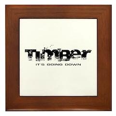 Timber - It's Going Down Framed Tile