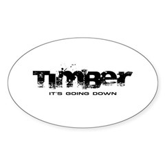 Timber - It's Going Down Oval Sticker (10 pack)