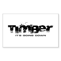 Timber - It's Going Down Rectangle Sticker (10 pack)
