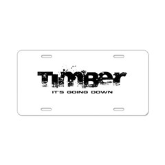 Timber - It's Going Down Aluminum License Plate