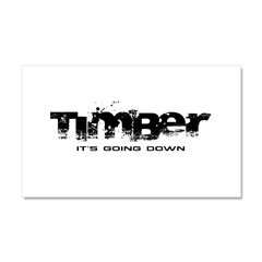 Timber - It's Going Down Car Magnet 20 x 12