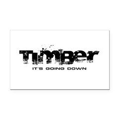 Timber - It's Going Down Rectangle Car Magnet