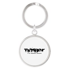 Timber - It's Going Down Round Keychain