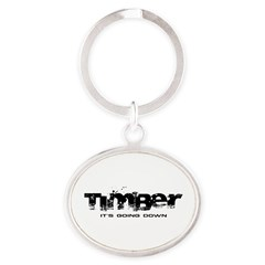 Timber - It's Going Down Oval Keychain