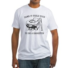 Damn it Feels Good Fitted T-Shirt