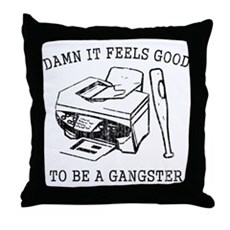 Damn it Feels Good Throw Pillow