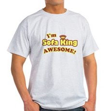 I'm Sofa King Awesome! Light T-Shirt